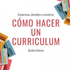 cómo hacer un curriculum - bulletpoints